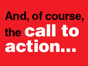 The call to action…